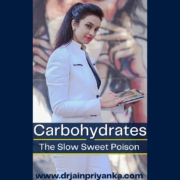 """Carbohydrates- """"The Slow Sweet Poison"""""""